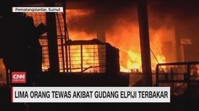 VIDEO: Lima Orang Tewas Akibat Gudang Elpiji Terbakar