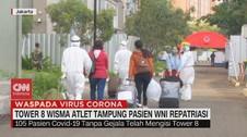 VIDEO: Tower 8 Wisma Atlet Tampung Pasien WNI Repatriasi