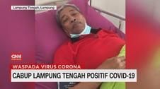 VIDEO: Cabup Lampung Tengah Positif Covid-19
