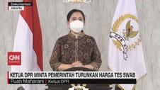 VIDEO: Ketua DPR Minta Pemerintah Turunkan Harga Tes Swab
