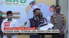 VIDEO: Ridwan Kamil Tetapkan 5 Daerah Zona Merah Covid-19
