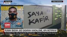 VIDEO: Rumah Ibadah Jadi Sasaran Vandalisme, Apa Motifnya?