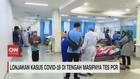 VIDEO: Lonjakan Kasus Covid-19 di Tengah Masifnya Tes PCR