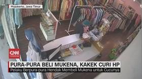 VIDEO: Pura-pura Beli Mukena, Kakek Curi HP Terekam CCTV