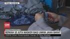 VIDEO: Berkah 10 Juta Masker bagi UMKM Jawa Barat