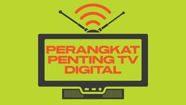 INFOGRAFIS: Perangkat Penting Menikmati Siaran TV Digital