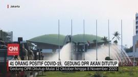 VIDEO: 41 Orang Positif Covid-19, Gedung DPR Akan Ditutup