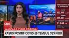 VIDEO: Kasus Positif Covid-19 Tembus 333 Ribu