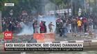 VIDEO: Aksi Massa Bentrok, 500 Orang Diamankan