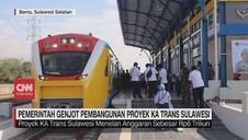 VIDEO: Pemerintah Genjot Pembangunan Proyek KA Trans Sulawesi