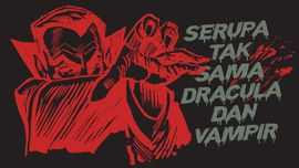 INFOGRAFIS: Serupa Tak Sama Dracula dan Vampir