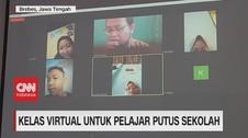 VIDEO: Kelas Virtual Untuk Pelajar Putus Sekolah