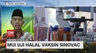 VIDEO: MUI Uji Halal Vaksin Sinovac