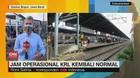 VIDEO: Jam Operasional KRL Kembali Normal