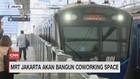 VIDEO: MRT Akan Bangun Coworking Space