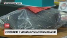 VIDEO: Pengungkapan Kematian Napi Buron Cai Changpan