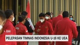 VIDEO: Pelepasan Timnas Indonesia U-16 ke UEA