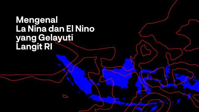 Infografis Beda La Nina Dan El Nino Yang Gelayuti Langit Ri