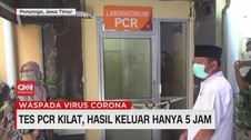 VIDEO: Tes PCR Kilat, Hasil Keluar 5 Jam