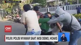 VIDEO: Polri: Polisi Nyamar saat Aksi Demo, Hoaks