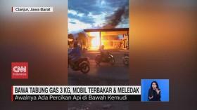 VIDEO: Bawa Tabung Gas 3 Kg, Mobil Terbakar & Meledak