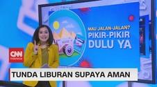 VIDEO: Tunda Liburan Supaya Aman