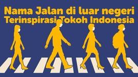 Nama Jalan di Luar Negeri Terinspirasi Tokoh Indonesia