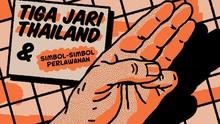 INFOGRAFIS: Tiga Jari Thailand dan Simbol-simbol Perlawanan