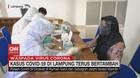 VIDEO: Kasus Covid-19 di Lampung Terus Bertambah
