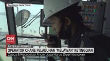 VIDEO: Operator Crane Pelabuhan 'Melawan' Ketinggian