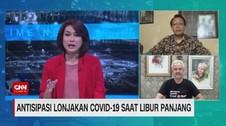 VIDEO: Antisipasi Lonjakan Covid-19 Saat Libur Panjang