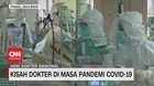 VIDEO: Kisah Dokter di Masa Pandemi Covid-19