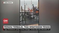 VIDEO: Perahu Terbalik di Lebak Banten, 3 Wisatawan Tewas
