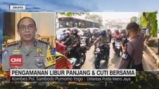 VIDEO: Polda Metro Jaya Antisipasi Libur Panjang