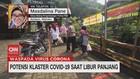 VIDEO: Potensi Klaster Covid-19 saat Libur Panjang