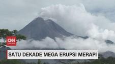 VIDEO: Satu Dekade Mega Erupsi Merapi