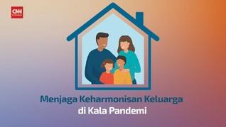 VIDEO: Menjaga Keharmonisan Keluarga di Kala Pandemi