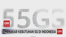 VIDEO: Menakar Kebutuhan 5G di Indonesia