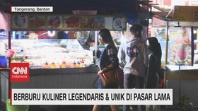VIDEO: Berburu Kulinar Legendaris & Unik di Pasar Lama