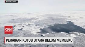 VIDEO: Perairan Kutub Utara Belum Membeku