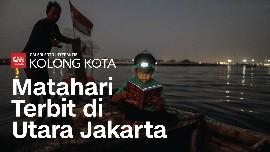 Kolong Kota: Matahari Terbit di Utara Jakarta