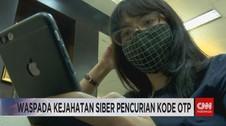 VIDEO: Waspada Kejahatan Siber Pencurian Kode OTP