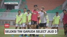 VIDEO: Seleksi Tim Garuda Select Jilid 3