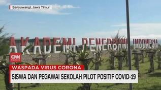 VIDEO: Siswa dan Pegawai Sekolah Pilot Positif Covid-19