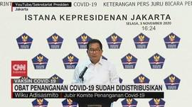 VIDEO: Obat Penanganan Covid-19 Sudah Didistribusikan