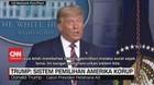 VIDEO: Trump: Sistem Pemilihan Amerika Korup