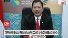 VIDEO: Terawan Bahas Penanganan Covid-19 Indonesia di WHO