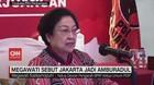 VIDEO: Megawati Sebut Jakarta jadi Amburadul