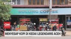 VIDEO: Menyesap Kopi di Kedai Legendaris Aceh