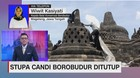 VIDEO: Stupa Candi Borobudur Ditutup Sementara